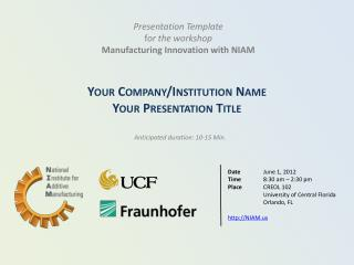 Presentation Template f or the workshop Manufacturing Innovation with NIAM