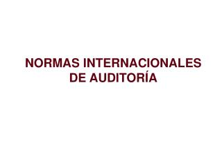 NORMAS INTERNACIONALES DE AUDITOR�A