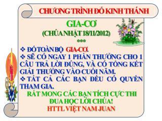 GIA-C Ơ                     (CHÚA NHẬT 18/11/2012) *** ĐỐ TOÀN BỘ    GIA-C Ơ .