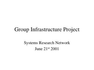 Group Infrastructure Project