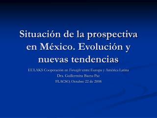 Situación de la prospectiva en México. Evolución y nuevas tendencias