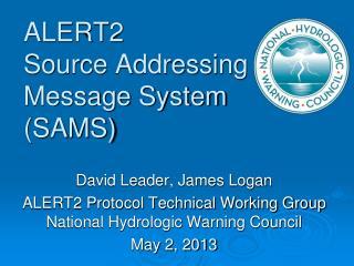 ALERT2  Source Addressing Message System (SAMS)
