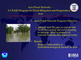 Asia Flood Network— A USAID Program for  Flood Mitigation and Preparedness  in Asia