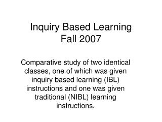 Inquiry Based Learning Fall 2007