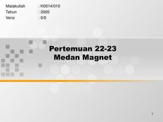 Pertemuan 22-23 Medan Magnet