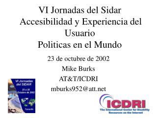 VI Jornadas del Sidar Accesibilidad y Experiencia del Usuario Politicas en el Mundo