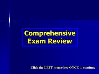 Comprehensive Exam Review