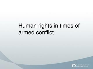 Human rights in times of armed conflict