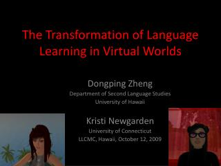 The Transformation of Language Learning in Virtual Worlds