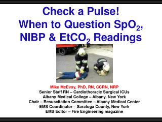 Check a Pulse!  When to Question SpO 2 , NIBP & EtCO 2  Readings