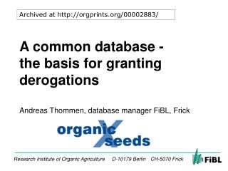 A common database - the basis for granting derogations
