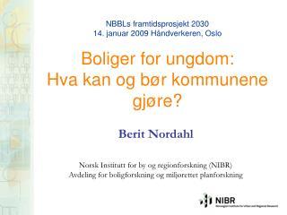 Berit Nordahl Norsk Institutt for by og regionforskning (NIBR)