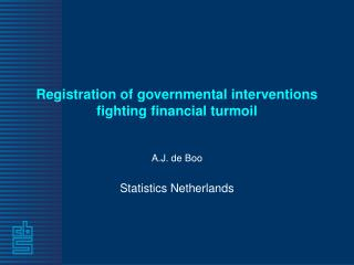 Registration of governmental interventions fighting financial turmoil