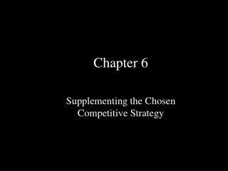 Supplementing  the  Chosen  Competitive  Strategy