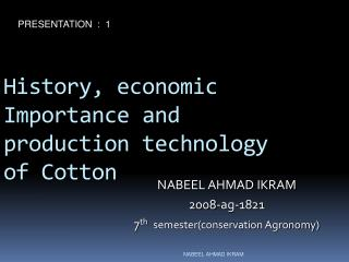History, economic Importance and production technology of Cotton