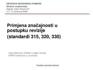 Primjena značajnosti u postupku revizije  (standardi 315, 320, 330)