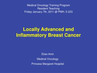 Medical Oncology Training Program  Resident Teaching  Friday January 7th, 2011 @ PMH, 5-223