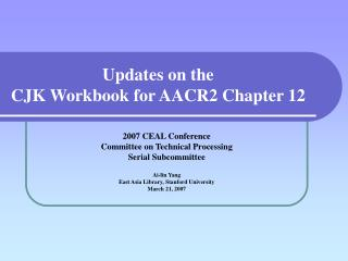 Updates on the  CJK Workbook for AACR2 Chapter 12