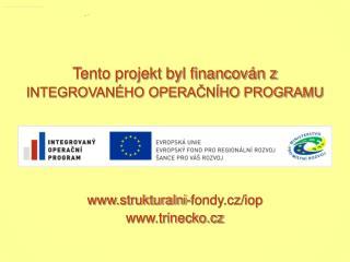 Tento projekt byl financován z INTEGROVANÉHO OPERAČNÍHO PROGRAMU strukturalni-fondy.cz/iop