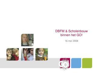 DBFM & Scholenbouw binnen het GO!
