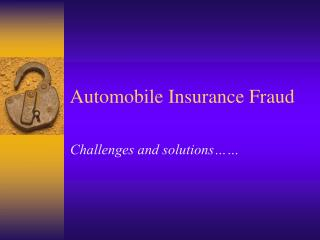 Automobile Insurance Fraud