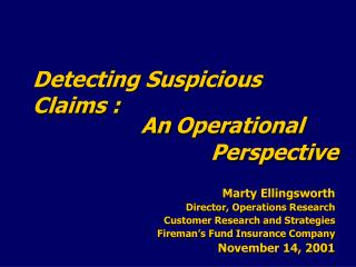 Detecting Suspicious Claims :                  AnOperational   Perspective