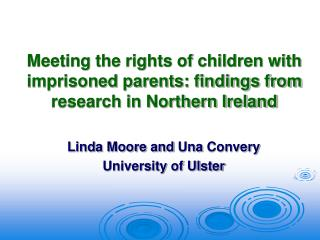 Meeting the rights of children with imprisoned parents: findings from research in Northern Ireland