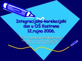 Integracijsko-korelacijski dan u OŠ Kostrena 12.rujna 2006.