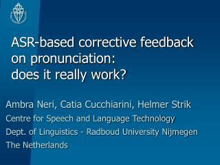 ASR-based corrective feedback on pronunciation:  does it really work?