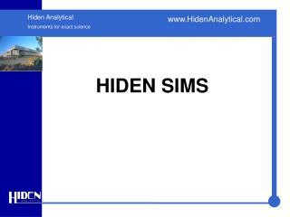 HIDEN SIMS