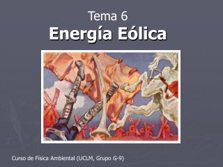 Tema 6 Energ�a E�lica