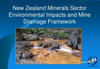 New Zealand Minerals Sector Environmental Impacts and Mine Drainage Framework