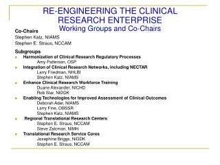 RE-ENGINEERING THE CLINICAL  RESEARCH ENTERPRISE Working Groups and Co-Chairs