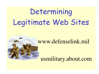 Determining  Legitimate Web Sites defenselink.mil                     usmilitary.about