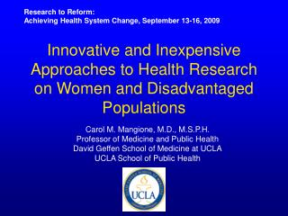Innovative and Inexpensive Approaches to Health Research on Women and Disadvantaged Populations