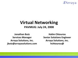 Virtual Networking PAVMUG: July 24, 2008