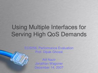 Using Multiple Interfaces for Serving High QoS Demands