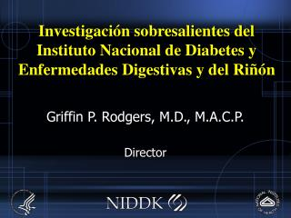 Griffin P. Rodgers, M.D., M.A.C.P. Director