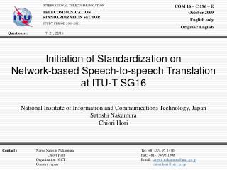 Initiation of Standardization on  Network-based Speech-to-speech Translation  at ITU-T SG16