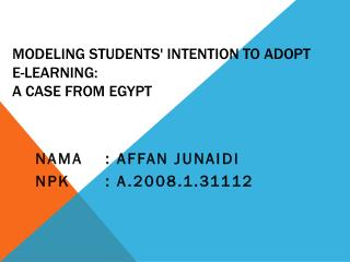 MODELING STUDENTS' INTENTION TO ADOPT E-LEARNING:  A CASE FROM EGYPT