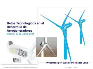 Retos Tecnológicos en el Desarrollo de Aerogeneradores