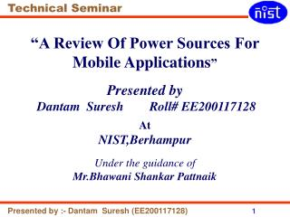"""A Review Of Power Sources For Mobile Applications "" Presented by"