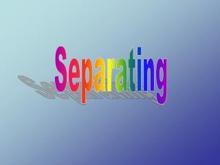 Separating