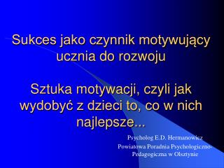 Psycholog E.D. Hermanowicz Powiatowa Poradnia Psychologiczno-Pedagogiczna w Olsztynie