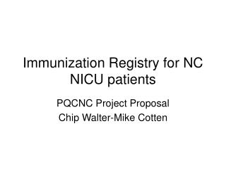 Immunization Registry for NC NICU patients