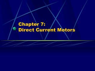 Chapter 7: Direct Current Motors