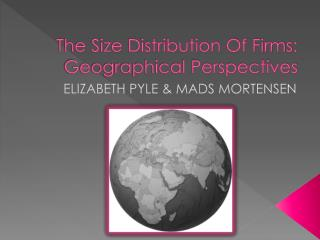 The Size Distribution Of Firms: Geographical Perspectives