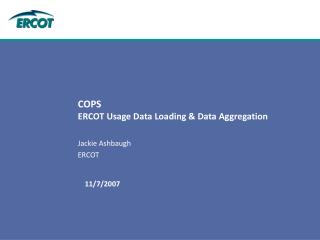COPS ERCOT Usage Data Loading & Data Aggregation