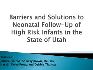 Barriers and Solutions to Neonatal Follow-Up of High Risk Infants in the State of Utah