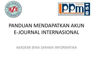 PANDUAN MENDAPATKAN AKUN E-JOURNAL INTERNASIONAL